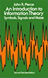 An Introduction to Information Theory: Symbols, Signals and Noise