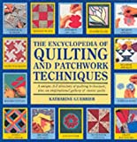 Katharine Guerrier The Encyclopedia of Quilting and Patchwork Techniques