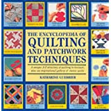 The Encyclopedia of Quilting and Patchwork Techniquesby Katharine Guerrier