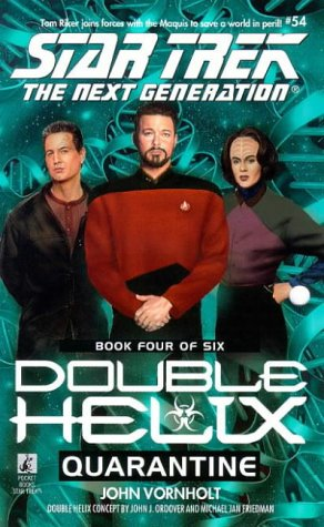Quarantine (Star Trek The Next Generation: Double Helix, Book 4), JOHN VORNHOLT
