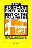 The Pushcart Prize XXIX: Best Of The Small Presses, 2005 Edition (188888939X) by Bill Henderson