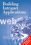 echange, troc Laurence Shafe - Building intranet applications: A manager's guide to intranet computing