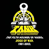 The Filth Hounds of Hades: Dogs of War 1981-2002
