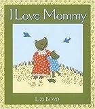 I Love Mommy: Super Sturdy Picture Books