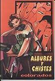 Albures y Chistes Colorados (Spanish Edition)