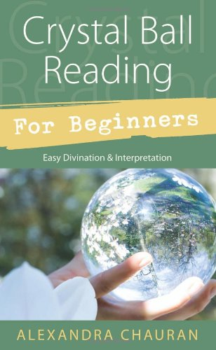 Crystal Ball Reading for Beginners: Easy Divination & Interpretation PDF