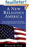 "A New Religious America: How a ""Chris..."
