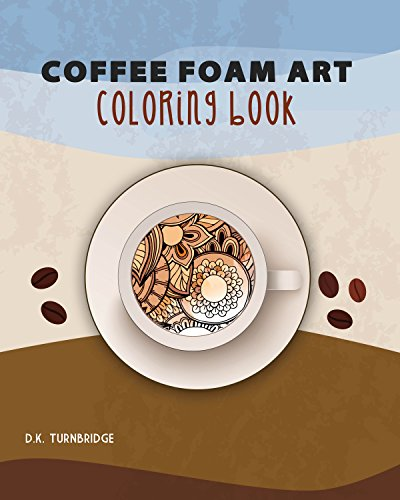 Coffee foam art coloring book (Coloring for adults)
