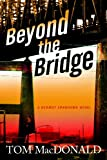 Beyond The Bridge: A Dermot Sparhawk Thriller (Dermot Sparhawk Series)