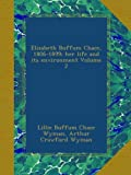 Elizabeth Buffum Chace, 1806-1899; her life and its environment Volume 2