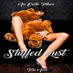 Stuffed Lust: Erotic Taboo Short Stories, Book 1   Tess Ann