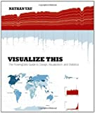 Visualize-This-The-FlowingData-Guide-to-Design-Visualization-Statistics
