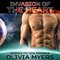 Invasion of the Heart Audiobook by Olivia Myers Narrated by Audrey Lusk