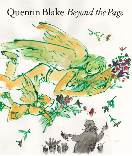 Quentin Blake Beyond the Page (Paperback) /Anglais