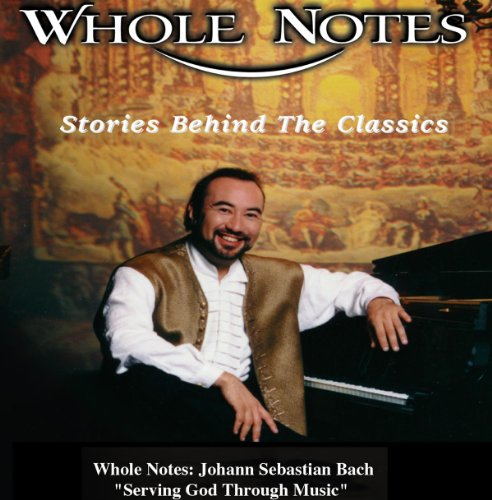 Whole Notes: Johann Sebastian Bach