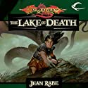 The Lake of Death: Dragonlance: The Age of Mortals, Book 6 Audiobook by Jean Rabe Narrated by Pat Young