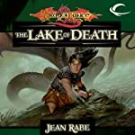 The Lake of Death: Dragonlance: The Age of Mortals, Book 6 (       UNABRIDGED) by Jean Rabe Narrated by Pat Young