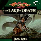 The Lake of Death: Dragonlance: The Age of Mortals, Book 6 | Jean Rabe