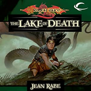 The Lake of Death: Dragonlance: The Age of Mortals, Book 6 | [Jean Rabe]