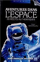 Aventures dans l'espace : 20 récits authentiques