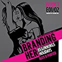 Branding Her 1: Beginnings & Holidays, E01 & E02 Audiobook by Alex B. Porter Narrated by Roxanne Hill