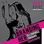 Branding Her 1: Beginnings & Holidays, E01 & E02 | Alex B. Porter