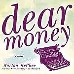Dear Money | Martha McPhee