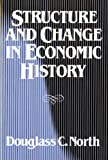 Structure and Change in Economic History (039395241X) by Douglass C. North