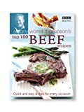 Antony Worrall Thompson's Top 100 Beef Recipes Antony Worrall Thompson