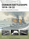 German Battleships 1914-18 (2) (New Vanguard, Band 167)