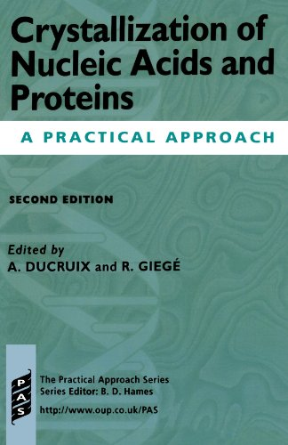 Crystallization Of Nucleic Acids And Proteins: A Practical Approach (Practical Approach Series)