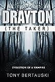 Drayton (The Taker): Evolution of a Vampire