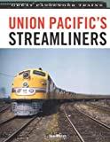Union Pacifics Streamliners (Great Passenger Trains)