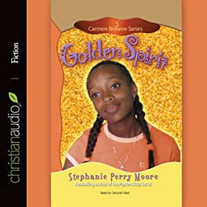 Golden Spirit: Carmen Browne, Book 3 | [Stephanie Perry Moore]