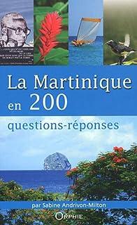 La Martinique en 200 questions-réponses, Andrivon Milton, Sabine