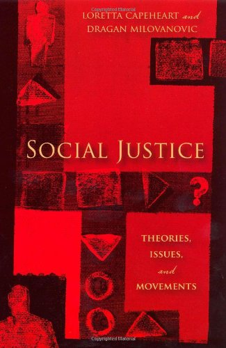 Social Justice: Theories, Issues, and Movements (Critical...