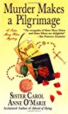 Murder Makes a Pilgrimage: A Sister Mary Helen Mystery (Sister Mary Helen Mysteries) (0312985282) by O'Marie, Carol Anne