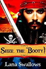 Seize the Booty! (A Calico Jack Pirate Adventure Erotica)
