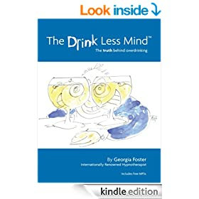 The Drink Less Mind: The Truth Behind Overdrinking