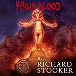 Virgin Blood: A Hardboiled Horror Thriller | Richard Stooker