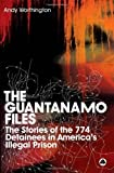 img - for The Guantanamo Files: The Stories of the 774 Detainees in America's Illegal Prison by Worthington, Andy Published by Pluto Press (2007) Paperback book / textbook / text book