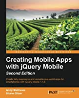 Creating Mobile Apps with jQuery Mobile, 2nd Edition Front Cover