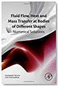 Fluid Flow, Heat and Mass Transfer at Bodies of Different Shapes: Numerical Solutions
