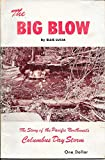 img - for The Big Blow The Story of the Pacific Northwest's Columbus Day Storm book / textbook / text book