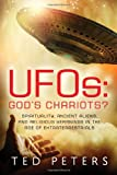 UFOs: God's Chariots: Spirituality, Ancient Aliens, and Religious Yearnings in the Age of Extraterrestrials