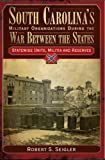 South Carolina's Military Organizations During the War Between the States, Volume IV: Statewide Units, Militia and Reserves (Civil War Sesquicentennial Series)