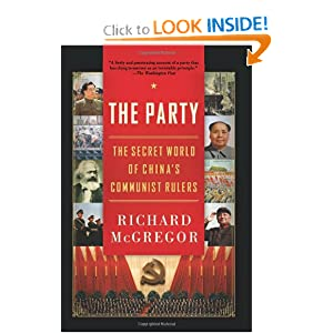 The Party: The Secret World of China's Communist Rulers by