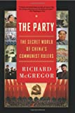 The Party: The Secret World of Chinas Communist Rulers