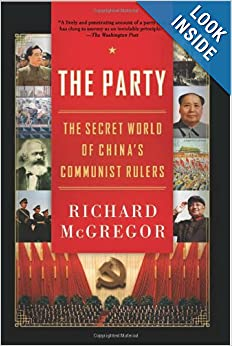 The Party: The Secret World of China's Communist Rulers by Richard McGregor