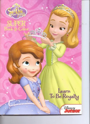 Sofia the First Super Book to Color ~ Learn to Be Royalty